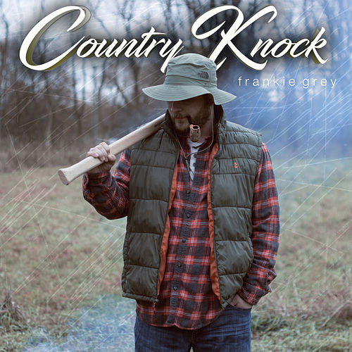Country Knock by Frankie Grey