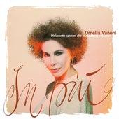 In più (Diciassette canzoni che vi ricanterei volentieri) de Ornella Vanoni