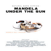 Mandela Under the Sun (The Danish Edition) by Natural Born Hippies