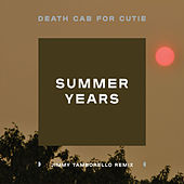 Summer Years (Jimmy Tamborello Remix) by Death Cab For Cutie