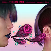 Bad Habit (feat. Justine Skye and Air) by Far East Movement