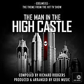 The Man In The High Castle - Edelweiss - Main Theme by Geek Music