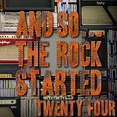 And So... The Rock Started / Twenty Four de Various Artists