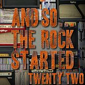 And So... The Rock Started / Twenty Two von Various Artists