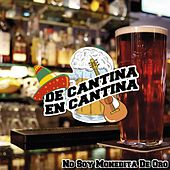 De Cantina En Cantina / No Soy Monedita De Oro de Various Artists