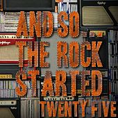And So... The Rock Started / Twenty Five de Various Artists