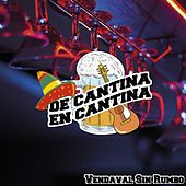 De Cantina En Cantina / Vendaval Sin Rumbo by Various Artists