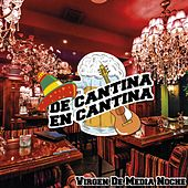 De Cantina En Cantina / Virgen de Media Noche de Various Artists