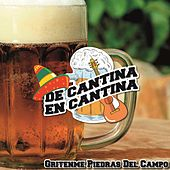 De Cantina En Cantina / Gritenme Piedras Del Campo by Various Artists