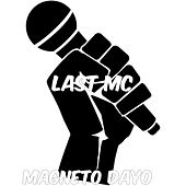 Last MC Pt1 by Magneto Dayo