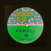 Nobody Else by Axwell