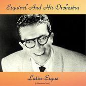 Latin-Esque (Remastered 2018) by Esquivel
