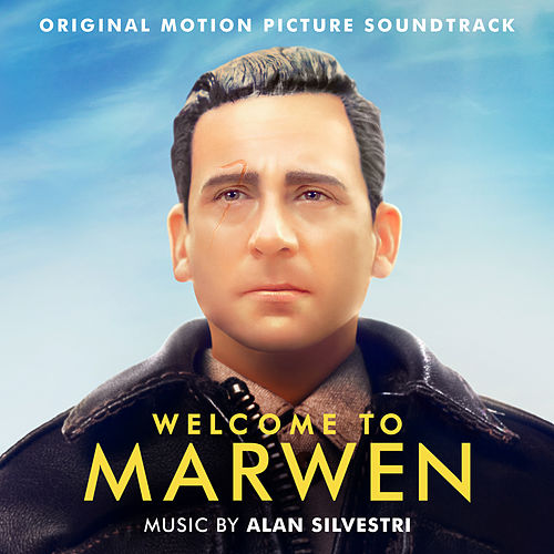 Welcome to Marwen (Original Motion Picture Soundtrack) by Alan Silvestri