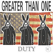 Duty by Greater Than One
