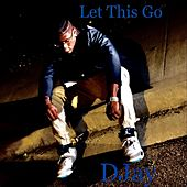 Let This Go by Djay
