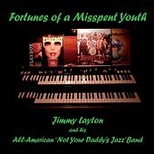 Fortunes of a Misspent Youth de Jimmy Layton