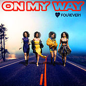 On My Way by Fourever1
