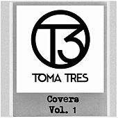 Covers, Vol. 1 by Toma Tres