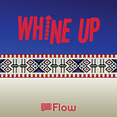 Whine Up by Flow