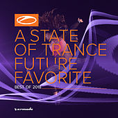A State Of Trance: Future Favorite - Best Of 2018 von Various Artists