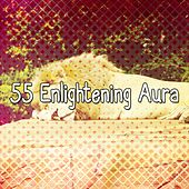 55 Enlightening Aura by Sounds Of Nature