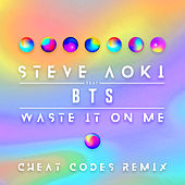 Waste It On Me (Cheat Codes Remix) de Steve Aoki