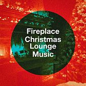 Fireplace Christmas Lounge Music by Various Artists