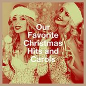 Our Favorite Christmas Hits and Carols by Various Artists