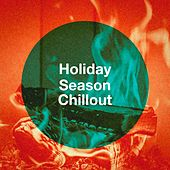 Holiday Season Chillout by Various Artists