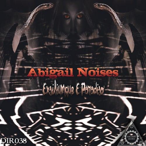 Exsiliumque E Paradiso by Abigail Noises