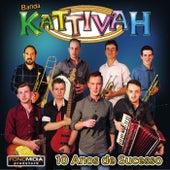 10 Anos de Sucesso de Banda Kattivah