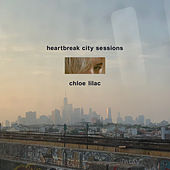 Heartbreak City Sessions by Chloe Lilac