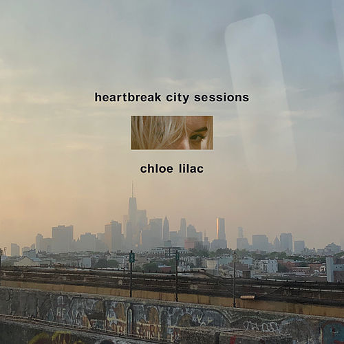 Heartbreak City Sessions von Chloe Lilac