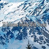 23 Embrace Infinite With Storms by Ambient Rain