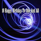 10 Happy Birthday To One And All by Happy Birthday