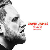 Glow (Acoustic) von Gavin James