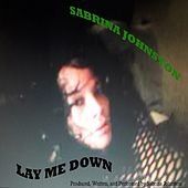 Lay Me Down by Sabrina Johnston