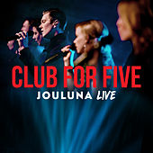 Jouluna Live by Club For Five