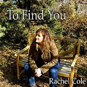 To Find You de Rachel Cole