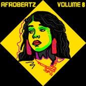 Afrobeatz Vol, 8 by Various Artists