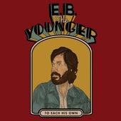 To Each His Own de E.B. The Younger