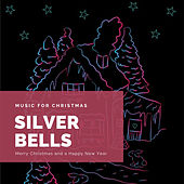 Silver Bells (The Best Christmas Songs) by Various Artists