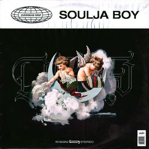 Overseas Drip by Soulja Boy