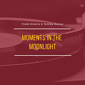 Moments in the Moonlight by Frank Sinatra