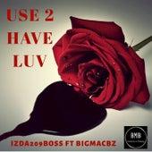 Use 2 Have Luv von IzzDa209Boss