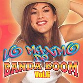 Lo Maximo de Banda Boom, Vol. 6 de Various Artists