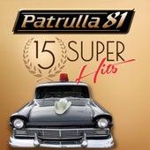 15 Super Hits de Patrulla 81