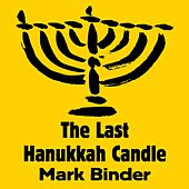 The Last Hanukkah Candle by Mark Binder