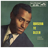 Quisera Te Dizer by Carlos Gonzaga