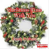 Christmas Time With You by Frank Primato